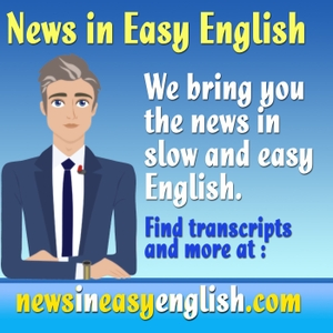 News in Easy English / The Podcast by Rick English, the Easy English Newscaster