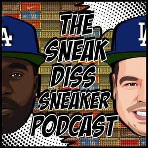 The Sneak Diss Sneaker Podcast by Sneaker Discussion