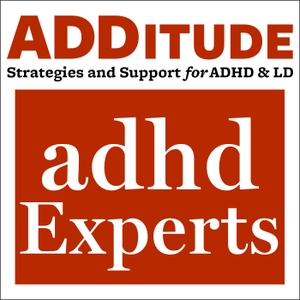 ADHD Experts Podcast by ADDitude