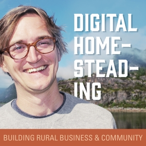 Digital Homesteading: Building Rural Business and Community by Scott D. Meyer