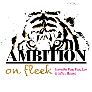 Ambition On Fleek with Peng Peng Lee & JaNay Honest by Studio71
