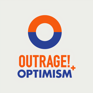 Outrage + Optimism by Global Optimism