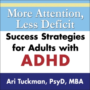 More Attention, Less Deficit by Dr. Ari Tuckman