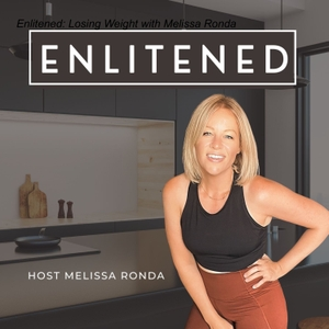 Enlitened: Losing Weight with Melissa Ronda by Melissa Ronda