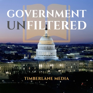 Government Unfiltered by Timberlane Media