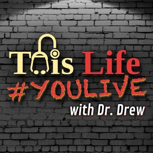 This Life #YOULIVE With Dr Drew by Playroom Podz