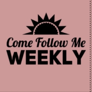Come Follow Me - Weekly by Heather Weber