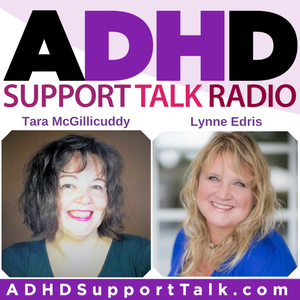 ADHD Support Talk Radio by ADHD Support Talk - Tara McGillicuddy