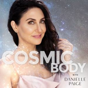 Cosmic Body with Danielle Paige by Danielle Paige