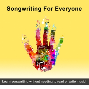 Songwriting for Everyone by Joseph R. Lilore