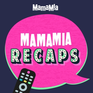 Mamamia Recaps by Mamamia Podcasts