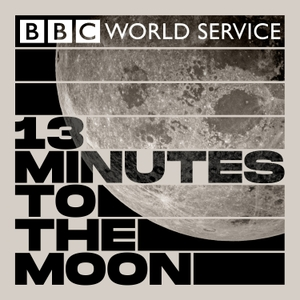 13 Minutes to the Moon by BBC World Service