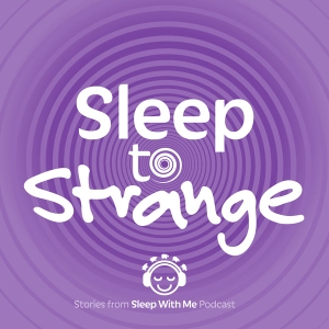Sleep to Strange | A Sleep Inducing Podcast | That Helps You Relax Fall Asleep Fast and Beat Insomnia like ASMR and Guided Me by Boredom Superhero | Dearest Scooter