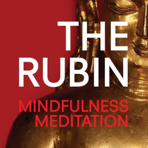 Mindfulness Meditation Podcast by The Rubin Museum of Art