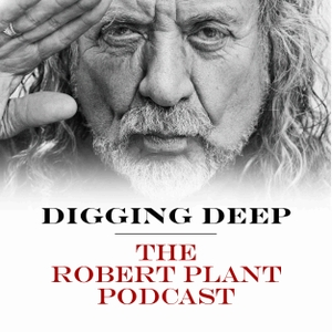 Digging Deep with Robert Plant by Robert Plant