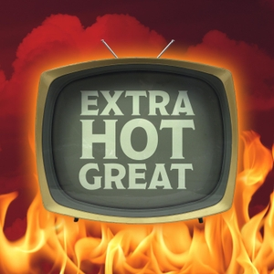Extra Hot Great: This Week In TV by Tara Ariano, Sarah D. Bunting, David T. Cole