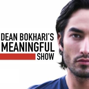 Dean Bokhari's Meaningful Show by Dean Bokhari