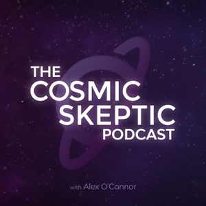 The Cosmic Skeptic Podcast by Alex J O'Connor