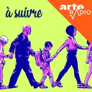 A suivre by ARTE Radio