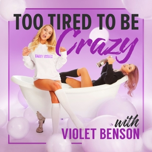 Too Tired to be Crazy by Violet Benson