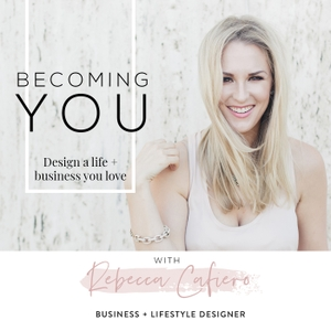 Becoming You Podcast by Rebecca Cafiero