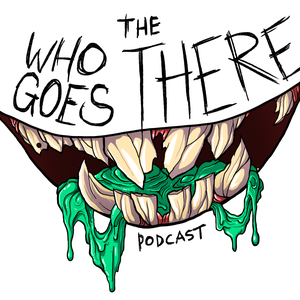 Who Goes There Podcast by Who Goes There Podcast