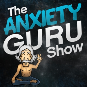 The Anxiety Guru Show by Paul Dooley