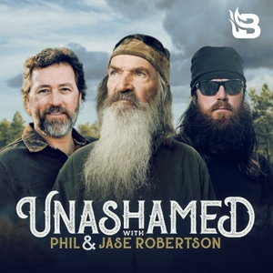 Unashamed with Phil & Jase Robertson by Blaze Podcast Network