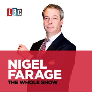 The Nigel Farage Show by LBC