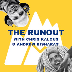 The RunOut Podcast by Andrew Bisharat & Chris Kalous