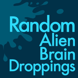 Random Alien Brain Droppings by Suzanne Chancellor