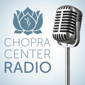 Welcome to Chopra Center Radio by The Chopra Center