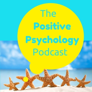 The Positive Psychology Podcast - Bringing the Science of Happiness to your Earbuds with Kristen Truempy by Kristen Truempy