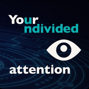 Your Undivided Attention by Tristan Harris and Aza Raskin, The Center for Humane Technology