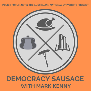 Democracy Sausage with Mark Kenny by Policy Forum