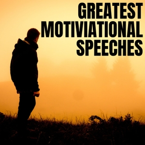 Greatest Motivational and Inspirational Speeches Ever by Duke Winslaw