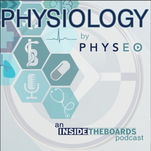 Physiology by Physeo (An InsideTheBoards Podcast) by InsideTheBoards