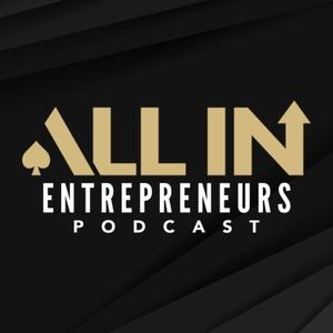 All In Entrepreneurs Podcast by ALL IN ENTREPRENEURS