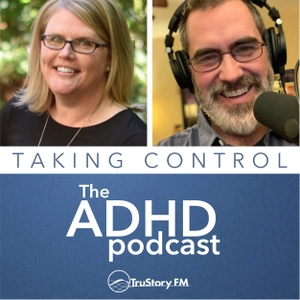 Taking Control: The ADHD Podcast by TruStory FM