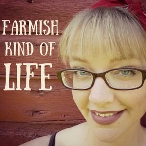 A Farmish Kind of Life by Amy Dingmann