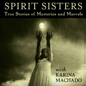Spirit Sisters - the podcast by SpiritSistersthepodcast