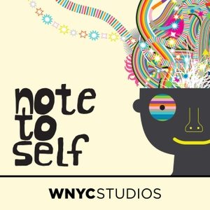 Note to Self by WNYC Studios