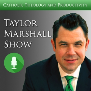 Dr Taylor Marshall Catholic Show by Taylor Marshall