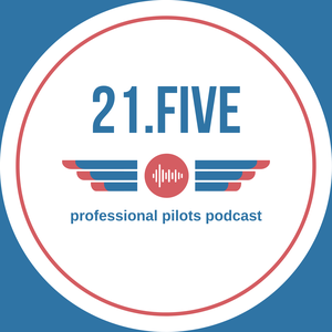 21.FIVE - Professional Pilots Podcast by 21Five Podcast