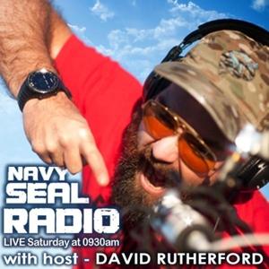 Navy SEAL Radio with David Rutherford by Navy SEAL Radio