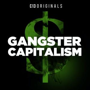 Gangster Capitalism by C13Originals