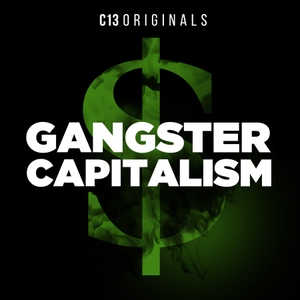 Gangster Capitalism by C13Originals