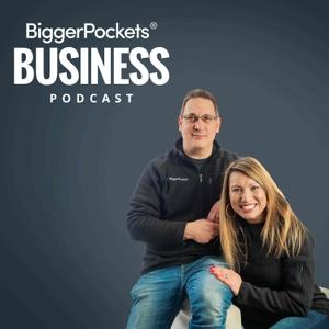 BiggerPockets Business Podcast by J Scott, Carol Scott, Bigger Pockets