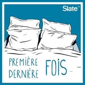 Première & Dernière fois by Slate.fr