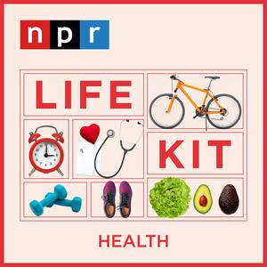 Life Kit: Health by NPR